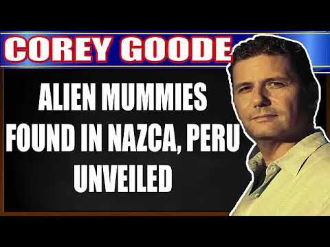 Corey Goode ★ ALIEN MUMMIES FOUND IN NAZCA, PERU – UNVEILED (NEW DISCLOSURE 2017)