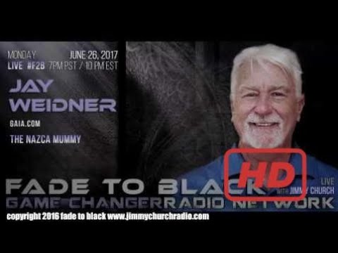 Ep. 680 FADE to BLACK Jimmy Church w/ Jay Weidner : The Nazca Mummy : Is it an ET? : LIVE