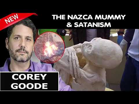 Corey Goode Update 10/30/2018 — THE NAZCA MUMMY AND SATANISM — Corey Goode October 30 2018