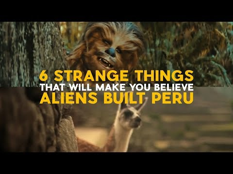 6 Strange Things that will Make You Believe Aliens Built Peru
