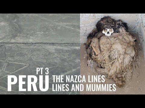 Peru (part 3): Nasca Lines and Nazca Mummies