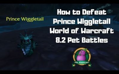 How to Defeat Prince Wiggletail | 8.2 Pet Battles | World of Warcraft