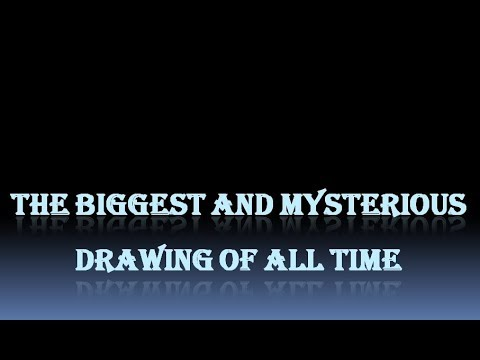 the biggest and mysterious drawings of all time