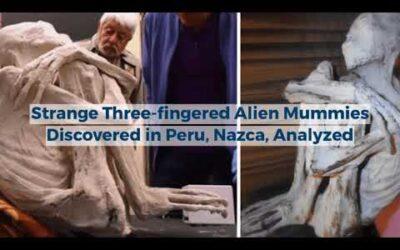 Strange Three-fingered Alien Mummies Discovered in Peru, Nazca, Analyzed