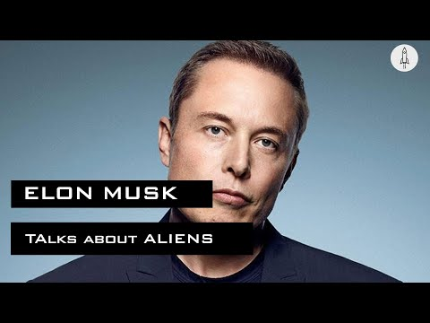 Elon Musk talks about Aliens, UFOs and AI