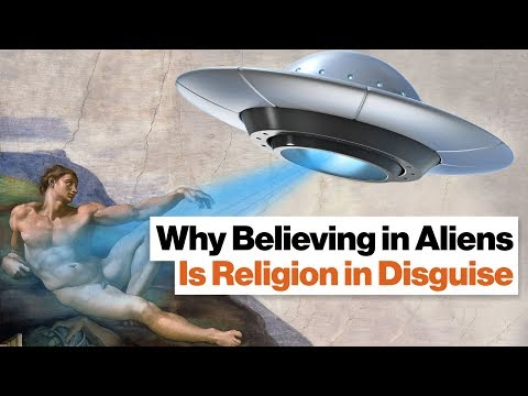 Why Believing in Aliens Is Religion in Disguise   Michael Shermer